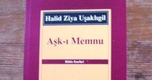 Halid Ziya Uşaklıgil Aşk-ı Memnu incelemesi