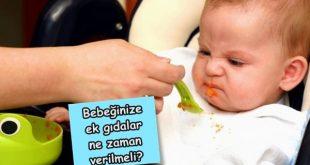 Bebeklere ek gıda ne zaman verilmeli?
