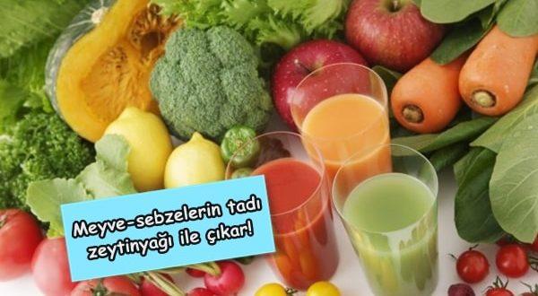 Meyve ve sebze sularına zeytinyağı damlatın!