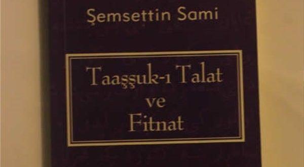 Şemsettin Sami Taaşşuk-ı Talat ve Fitnat romanı özeti