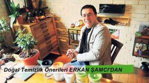 Erkan Şamcı doğal temizlik tarifleri