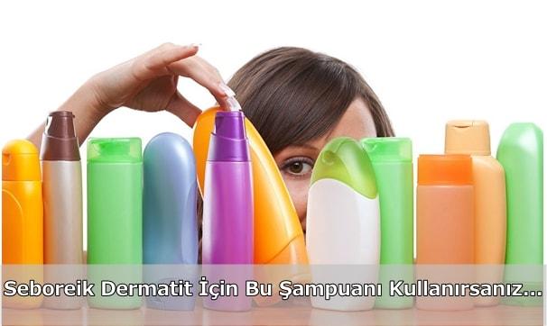 Seboreik dermatit şampuan önerisi markaları