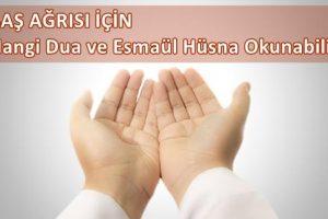 Baş ağrısı için okunacak dua ve Esmaül Hüsna-Baş ağrısı duası